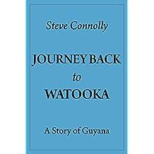Journey Back To Watooka: A Story Of Guyana