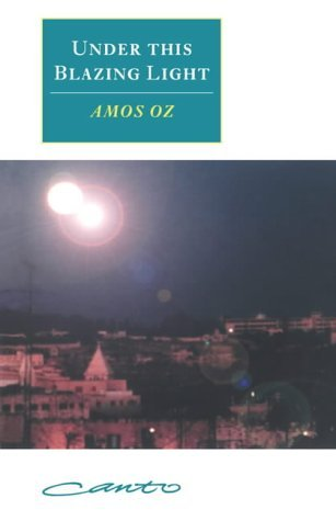 Under this Blazing Light (Canto original series) by Amos Oz (2008-08-21)