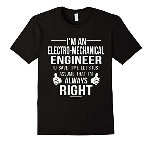 Men's Assume Electro-mechanical Engineer always right to save time Small Black