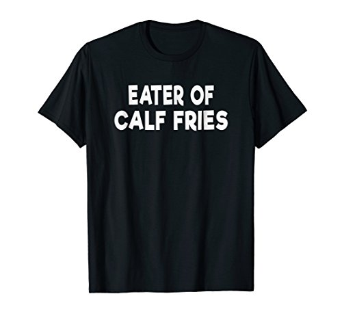 Calf Fries Shirt Bull Fries Rocky Mountain Oysters Tshirt