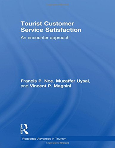 Tourist Customer Service Satisfaction: An Encounter Approach (Advances in Tourism)