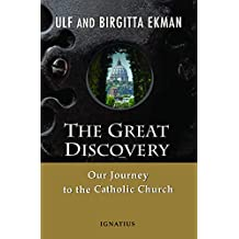 The Great Discovery: Our Journey to the Catholic Church