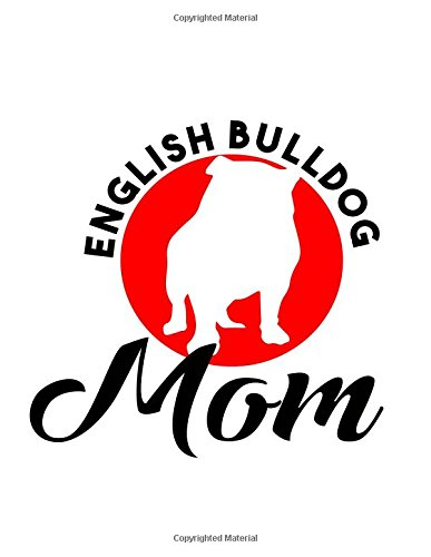 Download Notebook: English Bulldog Mom  110 page (8.5 x 11 inch) Large Composition Book, Journal and Diary for School, Taking Notes, Writing, Being Productive and More! (8.5 x 11 Lined Journals) pdf epub