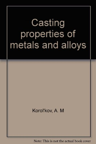 Casting properties of metals and alloys