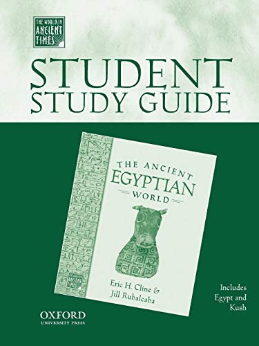 Student Study Guide to The Ancient Egyptian World (The World in Ancient Times) (History Of The Ancient World Study Guide)