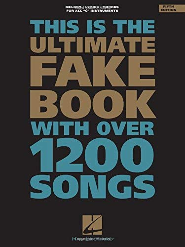 This Is the Ultimate Fake Book Third Edition: For Keyboard, Vocal, Guitar, and All 'C' Instruments