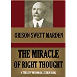 The Miracle of Right Thought (Timeless Wisdom Collection Book 14)