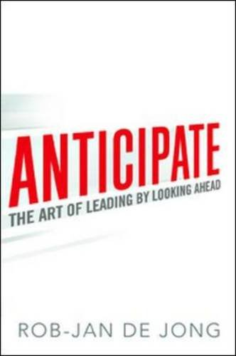 Book Cover: Anticipate: The Art of Leading by Looking Ahead