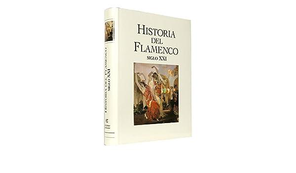Historia del Flamenco: Siglo XXI: Amazon.es: Varios Autores ...