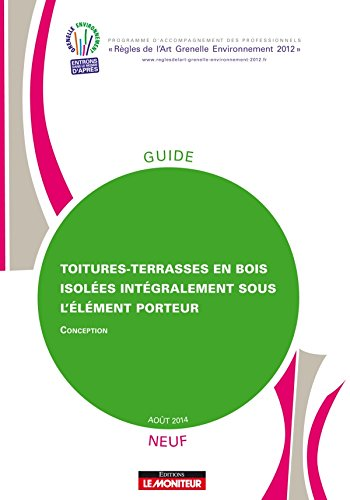 Toitures-Terrasses en Bois Isolees Integralement Sous l'Element Porteur