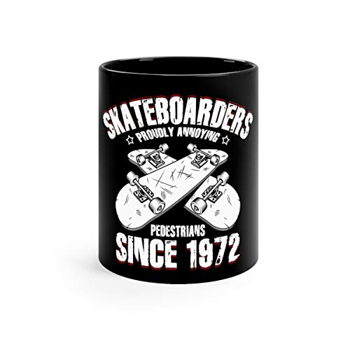 Skateboarders Proudly Annoying Pedestrians Skateboarding Coffee Mug Ceramic Cup 11oz Black (Best Skateboard To Practice Surfing)