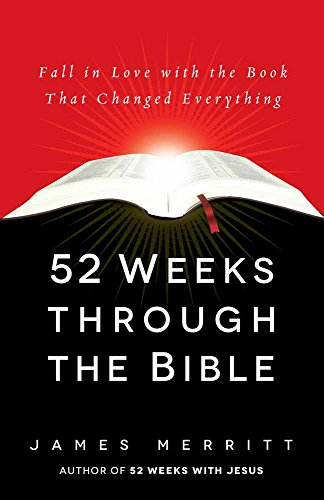 52 Weeks Through the Bible: Fall in Love with the Book That Changed - Fort Wayne Mall