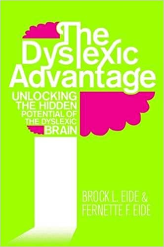 The Dyslexic Advantage: Unlocking the Hidden Potential of