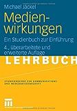 Medienwirkungen: Ein Studienbuch zur Einführung (Studienbücher zur Kommunikations- und Medienwissenschaft)