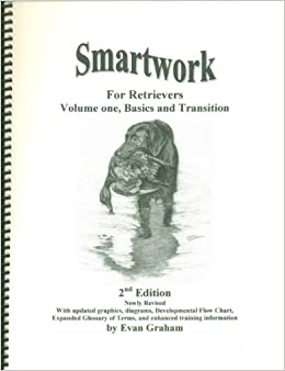 Smartwork For Retreivers Volume One Basics And Transition Evan
