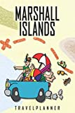 Marshall Islands Travelplanner: Travel Diary for Marshall Islands. A logbook with important pre-made pages and many free sites for your travel memories. For a present, notebook or as a parting gift