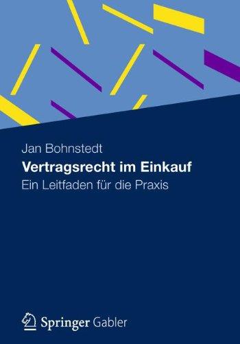 Vertragsrecht im Einkauf: Ein Leitfaden für Die Praxis (German Edition) Taschenbuch – 18. April 2012 Jan Bohnstedt Gabler Verlag 3834930024 Handels- und Wirtschaftsrecht