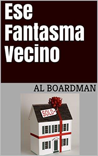 Amazon ese fantasma vecino spanish edition ebook al boardman ese fantasma vecino spanish edition by boardman al fandeluxe Gallery