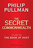 Book cover from The Book of Dust: The Secret Commonwealth (Book of Dust, Volume 2) by Philip Pullman