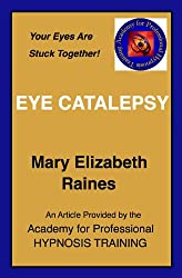 Article: Eye Catalepsy in Hypnosis (Hypnosis and Guided Imagery Book 6)