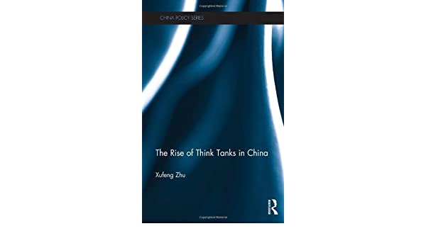 the rise of think tanks in china zhu xufeng