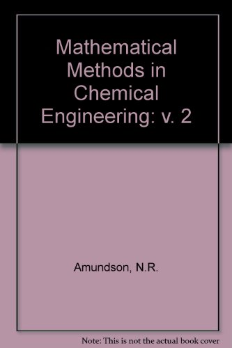 Mathematical Methods in Chemical Engineering: v. 2 (Prentice-Hall international series in the physical and chemical engi