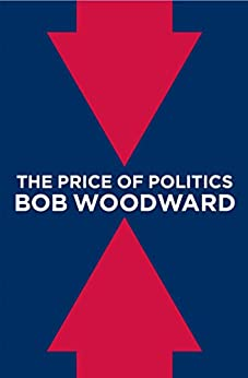 The Price of Politics by [Woodward, Bob]