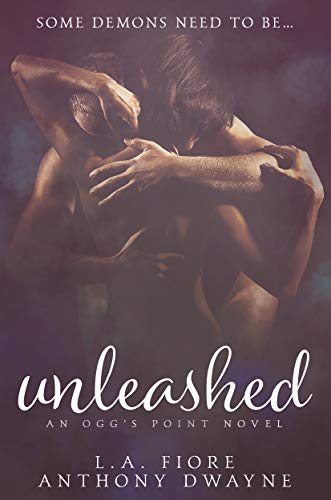 Unleashed by LA Fiore & Anthony Dwayne