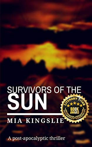 Survivors of the Sun: A post-apocalyptic thriller by [Kingslie, Mia]