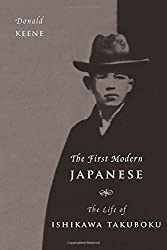 The First Modern Japanese: The Life of Ishikawa Takuboku (Asia Perspectives: History, Society, and Culture)