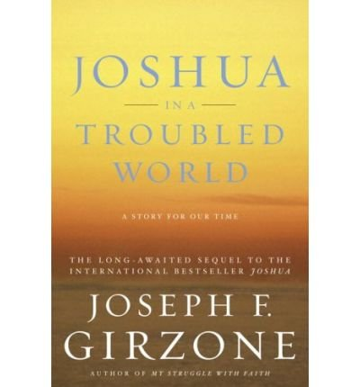 Read Online [ [ [ Joshua in a Troubled World [ JOSHUA IN A TROUBLED WORLD ] By Girzone, Joseph F ( Author )Jun-20-2006 Paperback pdf