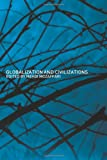 Globalization and Civilizations, , 0415286158