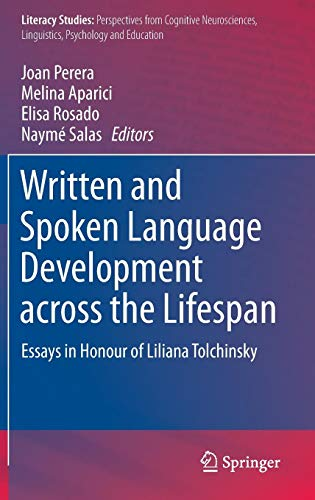 Written and Spoken Language Development across the Lifespan: Essays in Honour of Liliana Tolchinsky (Literacy Studies)
