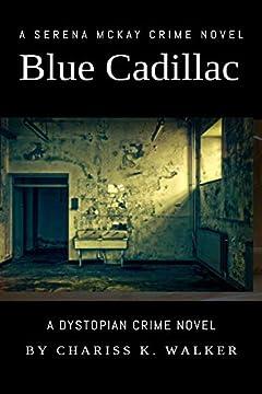 Blue Cadillac: A Serena McKay Crime Novel (Serena McKay Crime Novels Book 2)
