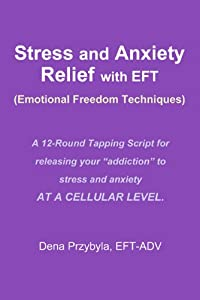 Stress and Anxiety Relief with EFT (Emotional Freedom Techniques)