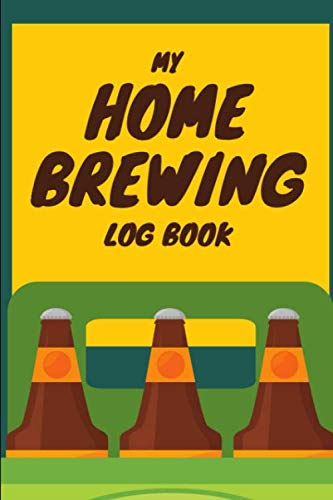 My Home Brewing Log Book: Homebrew Recipe Journal: Beer Recipe & Brew Day Log with Key References on Grains, Yeast, Hops, Batch Size, Final Gravity and - Log Key