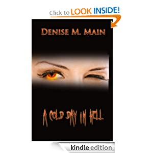 A Cold Day In Hell Denise M. Main
