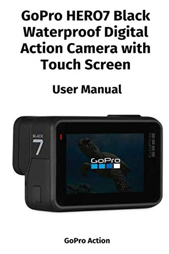 Price comparison product image GoPro HERO7 Black Waterproof Digital Action Camera with Touch Screen - User Manual