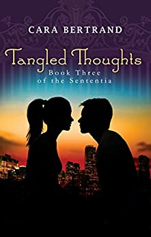 Tangled Thoughts: Third Book of the Sententia by [Bertrand, Cara]