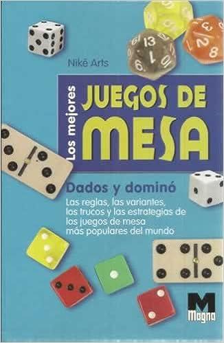 Mejores Juegos De Mesa Dados Y Domino Los Nike Arts 9788496548145