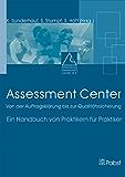Assessment Center: Von der Auftragsklärung bis zur Qualitätssicherung