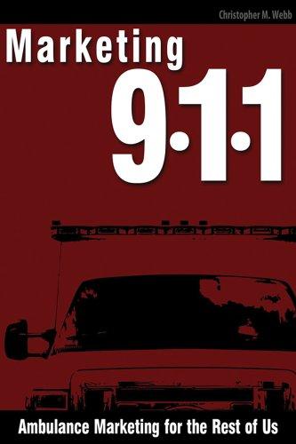 Marketing 911: Ambulance Marketing For The Rest Of Us Pdf