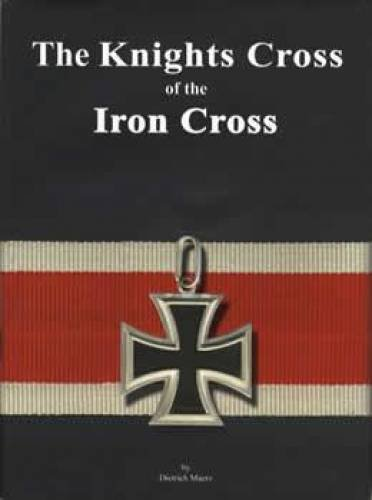 The Knights Cross of the Iron Cross by Brand: B n D Publishing LLC