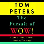 The Pursuit of Wow! | Tom Peters