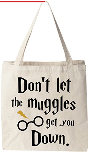 Dont Let Muggles Get Down