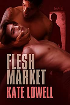 Flesh Market (Bodies and Souls Book 1) by [Lowell, Kate]