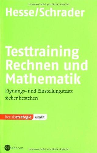 Testtraining Rechnen und Mathematik: Eignungs- und Einstellungstests sicher bestehen