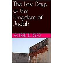 The Last Days of the Kingdom of Judah