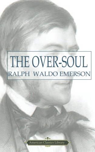 The Over-Soul (American Classics Library)