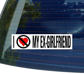 I Hate Anti MY EX-GIRLFRIEND - Window Bumper Sticker